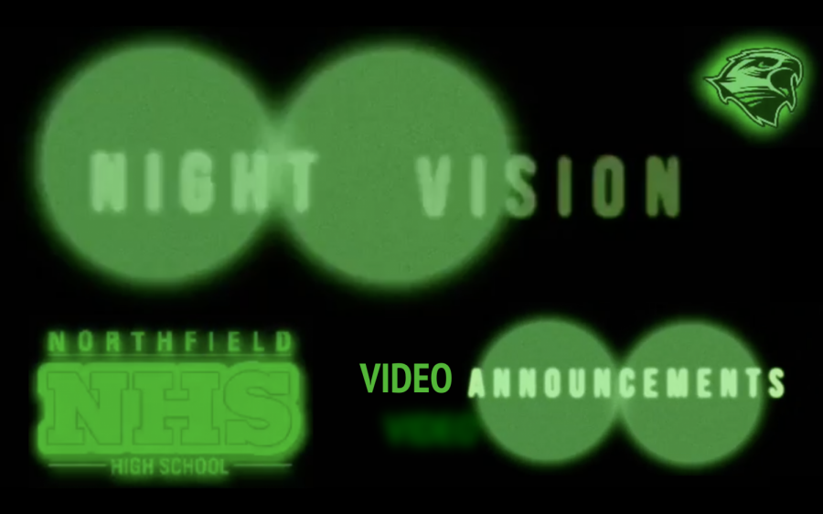 <b>NIGHT VISION</b>: Northfield High School Video Announcements